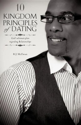 10 Kingdom Principles of Dating  -     By: R.J. McEwan
