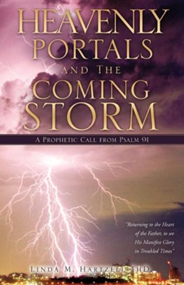 Heavenly Portals and the Coming Storm  -     By: Linda M. Hartzell