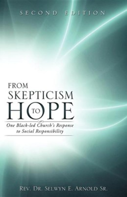 From Skepticism to Hope  -     By: Rev., Dr. Selwyn E. Arnold Sr.