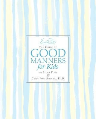 Emily Post's the Guide to Good Manners for Kids  -     By: Peggy Post, Cindy Post Senning     Illustrated By: Steve Bjorkman
