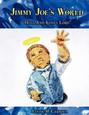 Jimmy Joe's World  -     By: Linda M. Carroll