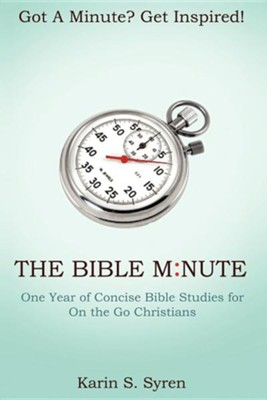 The Bible Minute  -     By: Karin S. Syren