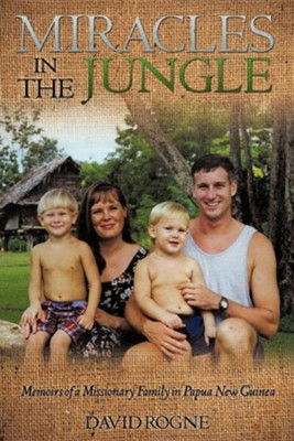 Miracles in the Jungle  -     By: David Rogne