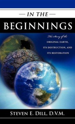 In the Beginnings  -     By: Steven E. Dill