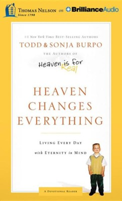 Heaven Changes Everything: Living Every Day with Eternity in Mind - unabridged audiobook on CD  -     By: Todd Burpo, Sonja Burpo