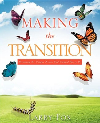 Making the Transition  -     By: Larry Fox