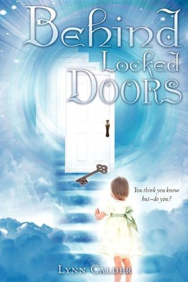 Behind Locked Doors  -     By: Lynn Calder