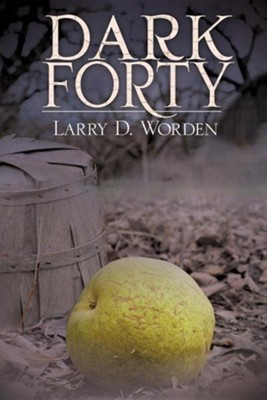 Dark Forty  -     By: Larry D. Worden
