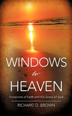 Windows to Heaven  -     By: Richard D. Brown