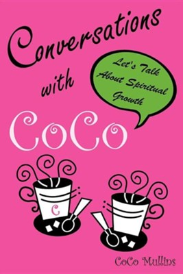 Conversations with Coco  -     By: Coco Mullins