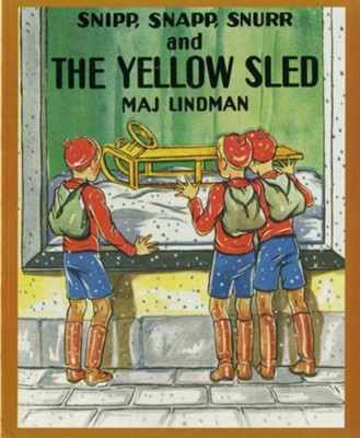 Snipp, Snapp, Snurr and the Yellow Sled  -     By: Maj Lindman