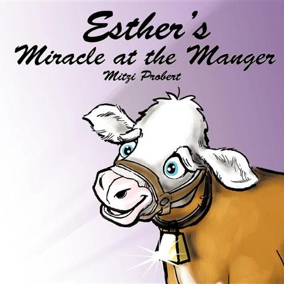 Esther's Miracle at the Manger  -     By: Mitzi Probert