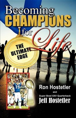 Becoming Champions for Life  -     By: Ron Hostetler