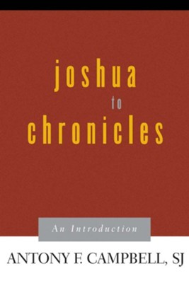 Joshua to Chronicles: An Introduction  -     By: Antony F. Campbell