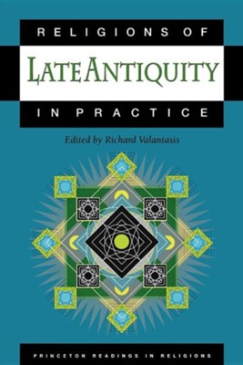 Religions of Late Antiquity in Practice   -     Edited By: Richard Valantasis     By: Richard Valantasis, ed.