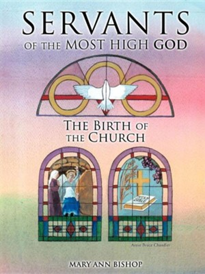 Servants of the Most High God  -     By: Mary Ann Bishop