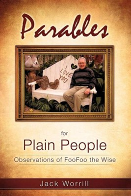 Parables for Plain People  -     By: Jack Worrill