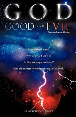 God Good and Evil  -     By: Charles E. Englehart