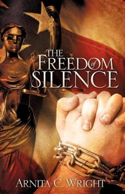 The Freedom of Silence  -     By: Arnita C. Wright