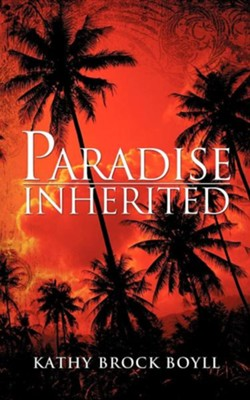 Paradise Inherited  -     By: Kathy Brock Boyll