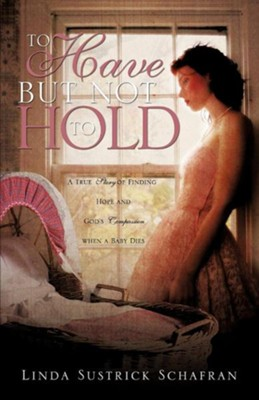 To Have But Not to Hold  -     By: Linda Sustrick Schafran