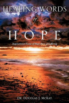 Healing Words of Hope  -     By: Douglas J. McKay