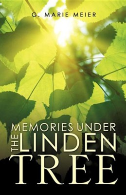 Memories Under the Linden Tree  -     By: G. Marie Meier