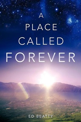A Place Called Forever  -     By: Ed Beatty