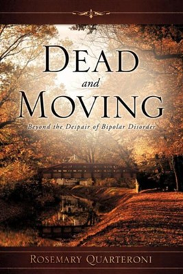 Dead and Moving  -     By: Rosemary Quarteroni