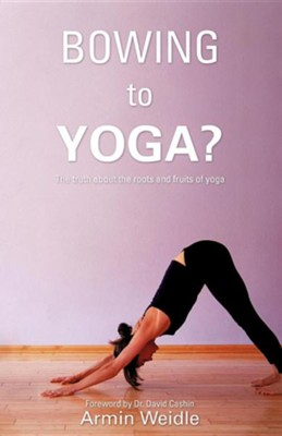 Bowing to Yoga?  -     By: Armin Weidle