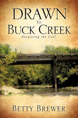 Drawn to Buck Creek  -     By: Betty Brewer