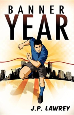 Banner Year  -     By: J.P. Lawrey