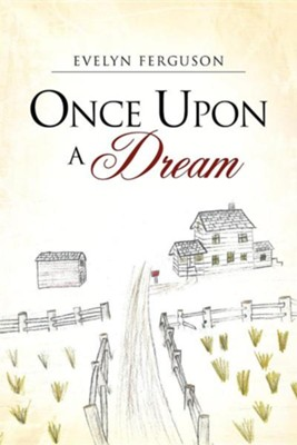 Once Upon a Dream  -     By: Evelyn Ferguson