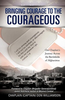 Bringing Courage to the Courageous  -     By: Chaplain Don Williamson