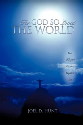 For God So Loved the World  -     By: Joel D. Hunt