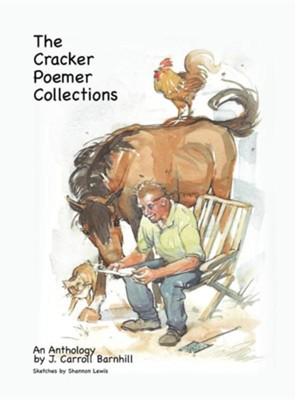 The Cracker Poemer Collections an Anthology by J. Carroll Barnhill  -     By: J. Carroll Barnhill