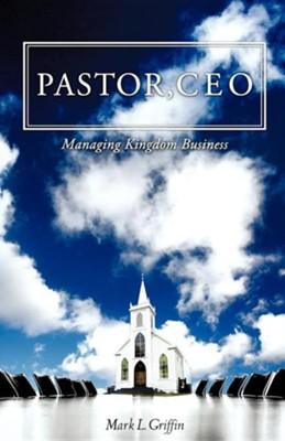Pastor, CEO  -     By: Mark L. Griffin