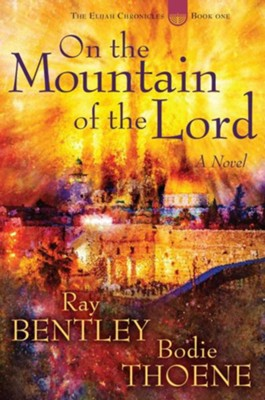 On the Mountain of the Lord  -     By: Ray Bentley, Bodie Thoene