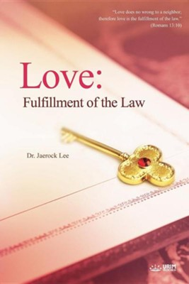 Love: Fulfillment of the Law  -     By: Jaerock Lee