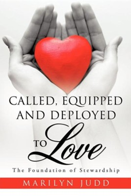 Called, Equipped and Deployed to Love  -     By: Marilyn Judd