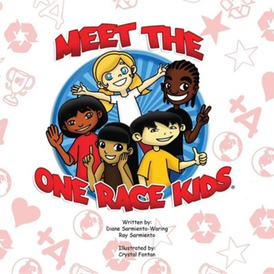 Meet the One Race Kids  -     By: D. Sarmiento-Waring