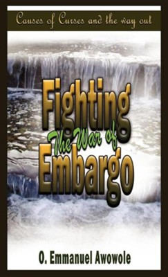 Fighting the War of Embargo  -     By: Emmanuel O. Awowole