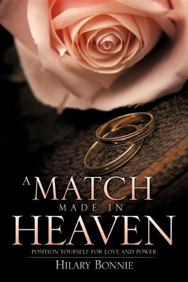 A Match Made in Heaven  -     By: Hilary Bonnie