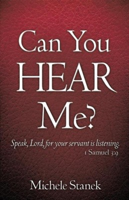 Can You Hear Me?  -     By: Michele Stanek