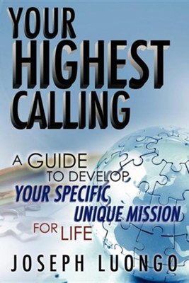Your Highest Calling  -     By: Joseph Luongo