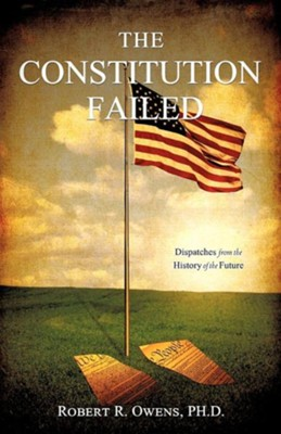 The Constitution Failed  -     By: Robert R. Owens