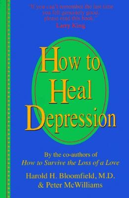 How to Heal Depression  -     By: Harold H. Bloomfield, Peter McWilliams, Melba Colgrove