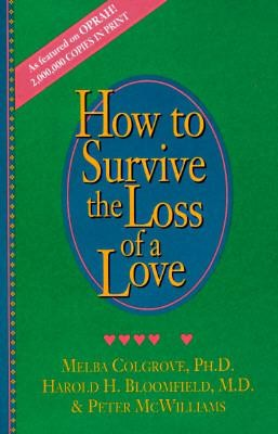 How to Survive the Loss of a Love, Edition 0003  -     By: Melba Colgrove, Peter McWilliams, Harold H. Bloomfield