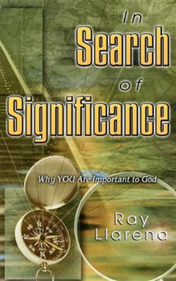 In Search of Significance  -     By: Ray Llarena