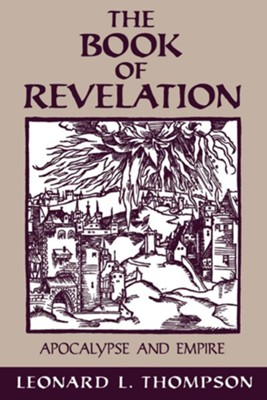 The Book of Revelation: Apocalypse and Empire   -     By: Leonard Thompson
